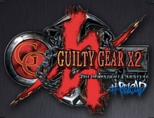 Guilty Gear X2 #Reload [RELISTED]