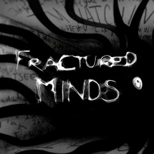 Fractured Minds [RELISTED]