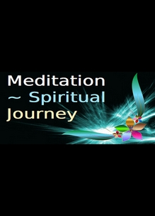 Meditation ~ Spiritual Journey