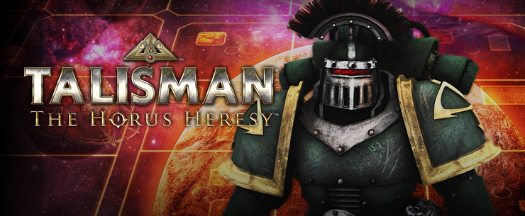 Talisman: The Horus Heresy leaving Steam and Mobile June 22nd