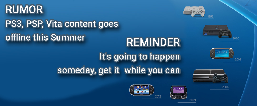 RUMOR: PS3, PSP, Vita content goes offline this Summer. REMINDER: It's going to happen someday, get it while you can